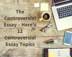 college essays college application essays controversial history controversial history essay topics
