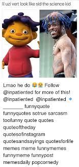 Lil Uzi Vert Quotes Stunning 48 Best Lil Uzi Memes Was Memes Uzi Vert Memes Liluzivert Memes