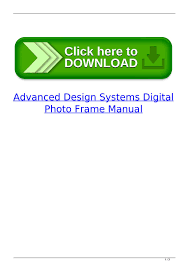 Advanced Design Systems Digital Photo Frame User Manual Advanced Design Systems Digital Photo Frame Manual By