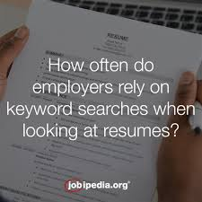 How Often Do Employers Rely On Keyword Searches When Looking At