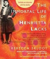 the immortal life of henrietta lacks by rebecca skloot the immortal life of henrietta lacks