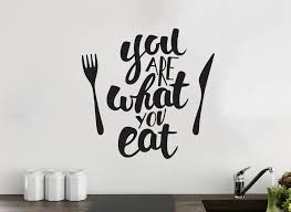 you are what you eat kitchen wall decor  on eat kitchen wall art with you are what you eat kitchen wall decor vinyl sticker decal mural