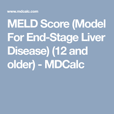 Meld Score Model For End Stage Liver Disease 12 And Older