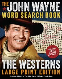 Movie Quote Search Amazing The John Wayne Word Search Book The Westerns Large Print Edition