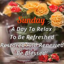 Happy Sunday Good Morning Quotes Best Of Sunday A Day To Relax Quote Gif Quotes Pinterest Happy Sunday