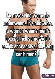 Boxers Would But Nbd Men's Wearing Hell Attractive Call It's Woman Why Wears A Underwear Some Men Men Can't When It Women's