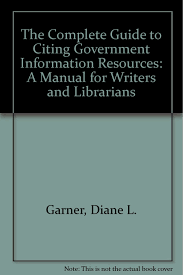 The Complete Guide To Citing Government Information Resources A
