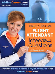 how to answer flight attendant interview questions how to become how to answer flight attendant interview questions how to become a flight attendant