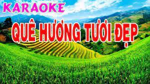 Quê Hương Tươi Đẹp KARAOKE - YouTube