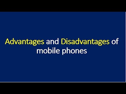 disadvanes of mobile phone