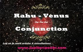 Mars Venus Conjunction In Navamsa Chart 11 Empirical Impacts Of Rahu Venus Conjunction Rahu Shukra