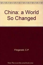 China: a World So Changed: Amazon.co.uk: Fitzgerald, C. P. & Roper, Myra:  9780170019729: Books