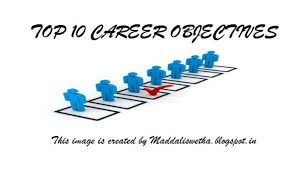 TOP 10 CAREER OBJECTIVES THAT CAN ADD UP IN YOUR CV OR RESUME | Maddali  Swetha | Pulse | LinkedIn