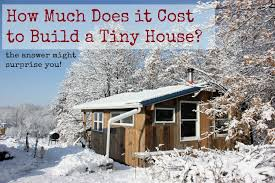 Small Picture How Much Does it Cost to Build a Tiny House Homestead Honey