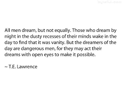 Te Lawrence Dream Quote Best Of TE Lawrence Quote Tats Pinterest Dreaming Quotes Wise Words