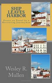 ship leaves harbor essays on travel by a recovering journeyman by 29889355