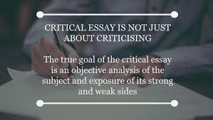 critical essay critical essay is not just about criticising