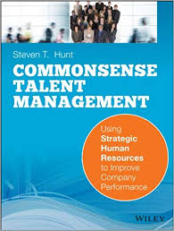 <b>Common</b> Sense Talent Management: Using Strategic Human ...