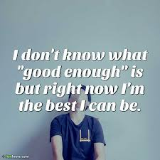 Not Good Enough Quotes Enchanting Sad Quotes About Not Being Good Enough
