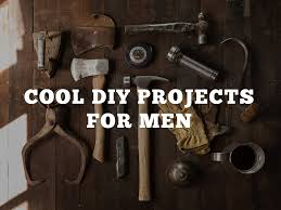 Diy Projects For Men Blog Journal Cool Diy Projects For Men