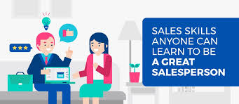 What Are Some Job Skills 6 Sales Skills Anyone Can Learn To Be A Great Salesperson