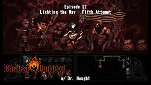 Dungeon Lighting Darkest Dungeon Episode 92 Radiant Lighting The Way Fifth Attempt Lets Play