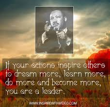 I Have A Dream Speech Quotes Gorgeous If Your Actions Inspire Others To Dream More Learn More Do More