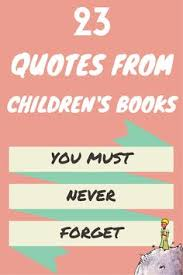 Quotes From Children\'s Books Classy The 48 Best Children's Book Quotes You Need To Reread Quotes