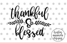 Check out our boo tiful svg selection for the very best in unique or custom, handmade pieces from our collage shops. Download Thankful And Blessed Svg Dxf Eps Png Cut File Cricut Silhouette Free Amazing Download Free Svg Files Creative Fabrica