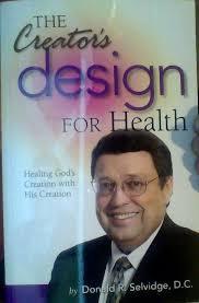 The Creator's Design for Health: Donald R. Selvidge: 9780984481309 ...