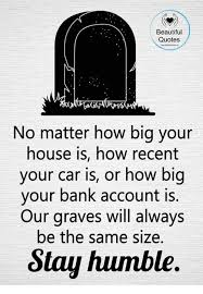 Big Is Beautiful Quotes Best of Beautiful Quotes No Matter How Big Your House Is How Recent Your Car