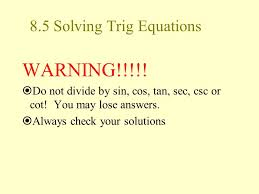 8 5 solving trig equations