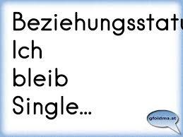 Beziehungsstatus Ich Bleib Single österreichische Sprüche Und Zitate