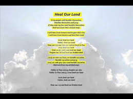 Lyrics to heal our land (song for the national day of prayer) by michael card from the faith of our fathers: Heal Our Land Lyrics Lyricswalls