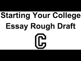 starting your college essay rough draft