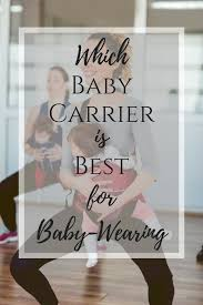 Which Baby Carrier is the Best for Baby Wearing? - Luxicon