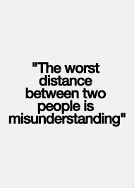 Misunderstanding Quotes Beauteous Love Quote The Worst Distance Between Two People Is