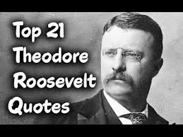 Teddy Roosevelt Quotes Amazing Top 48 Theodore Roosevelt Quotes Author Of The Rough Riders YouTube