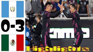 Guatemala vs Mexico 0-3 Highlights All ...