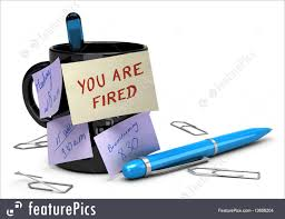 Signs And Info Losing Job Concept Unemployment You Are Fired