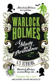 guest essay warlock holmes author g s denning s top five funny g s denning is the author of warlock holmes a study in brimstone
