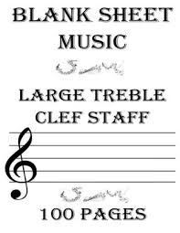 Blank Treble Clef Music Staff Blank Sheet Music Large Treble Clef Staff 6 Stave Empty Staff Manuscript Sheets For Musicians Teachers Students Songwriting Book Notebook