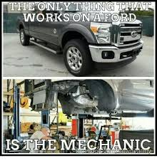 ford works the o works on a ford is the mechanic work meme on me me