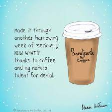 And there is nothing funny. Sweatpants Coffee On Twitter Happy Friday Coffee Coffeetime Coffeelover Coffeequotes Coffeememe Sweatpantsan Coffee Meme Friday Coffee Coffee Quotes