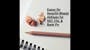 essay on swachh bharat abhiyan for ssc cgl bank po  essay on swachh bharat abhiyan for ssc cgl bank po