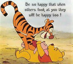 tigger and pooh quotes. Perfect And Be So Happy That When Others Look At You They Will Be To Tigger Intended And Pooh Quotes