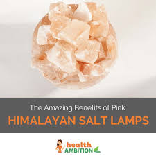 Health Benefits Of Salt Lamps Classy The Health Benefits Of Pink Himalayan Salt Lamps Health Ambition
