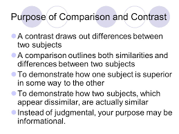 comparison and contrast essay purpose of comparison and contrast  2 purpose of comparison and contrast a