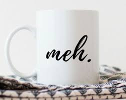 funny office coffee mugs. meh coffee mug for women over it funny office mugs f
