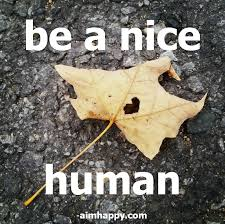 Being Nice Quotes Unique 48 Quotes About Kindness To Inspire You To Be A Nice Human